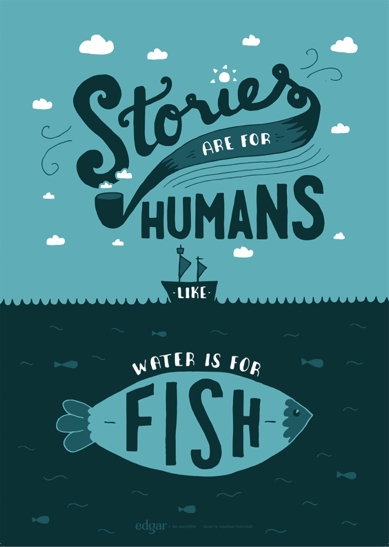 Stories are for humans like water is for fish