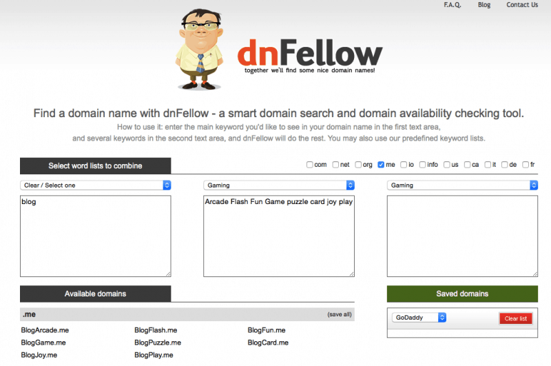 Use dnFellow to generate ideas. You can use it as a domain name generator, blog name generator, or just a place to brainstorm ideas for your startup.