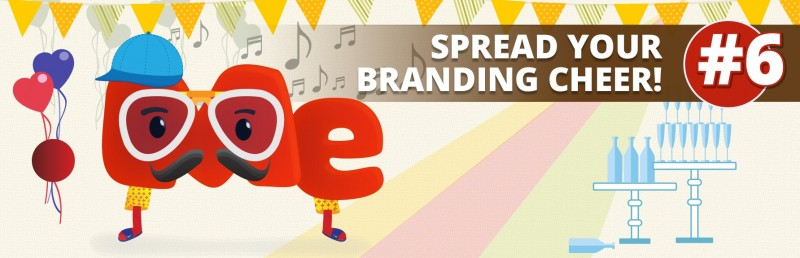 6. Spread your branding cheer!