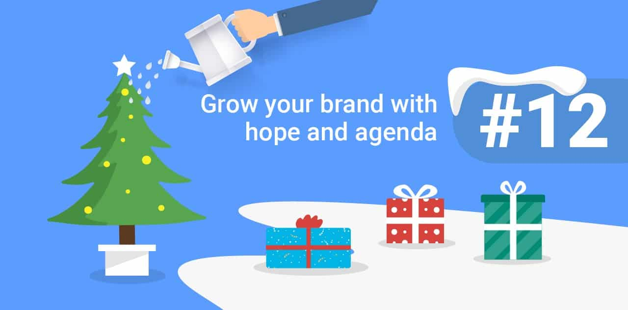 12 Grow your brand with hope and agenda