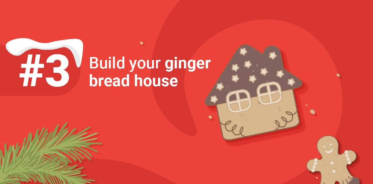 3 Buld your ginger bread house