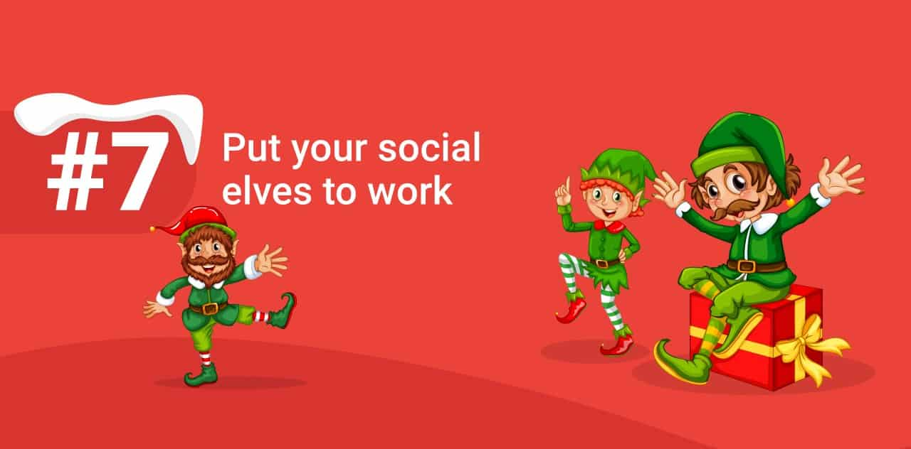 put your social elves to work